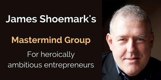 James Shoemarks Mastermind Group for Entrepreneurs