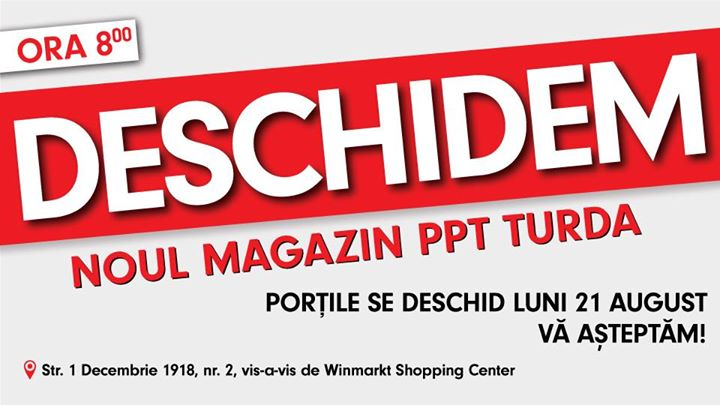 Deschidem Noul Magazin PPT Turda V asteptm