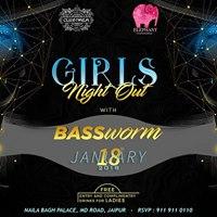 Girls Night out Ft Bass Worm  Thursday