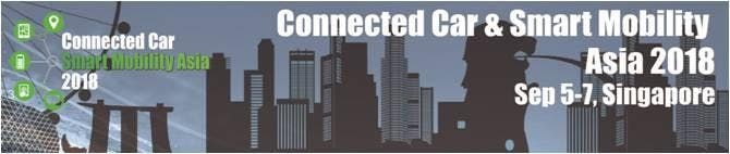 Connected Car and Smart Mobility Asia 2018Sep 5-7. Singapore