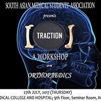 TRACTION- A workshop on ORTHOPAEDICS