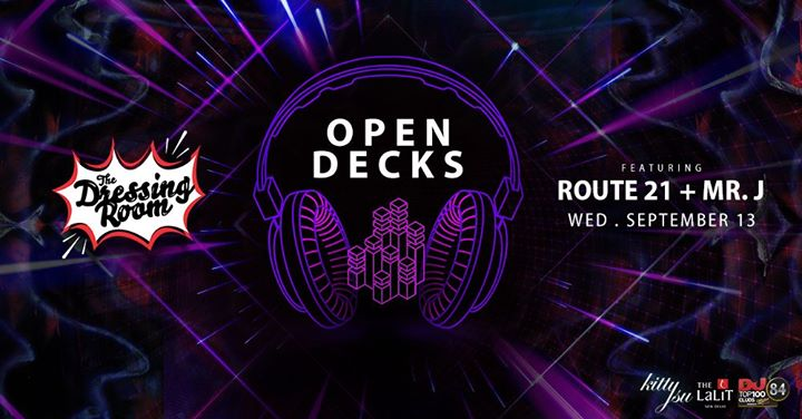 Open Decks Feat Route 21  Mr.J (The Dressing Room)