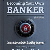 How to Become Your Own Banker and Bank On Yourself