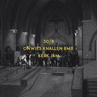 Onwies Knallen BMX Kerk Jam
