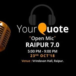 YourQuote Open Mic Raipur 7.0
