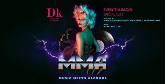 MMA  music meets allcohol  Dk cafe bar  Thursday 21 February