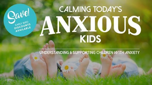 Calming Todays Anxious Kids Sydney conference