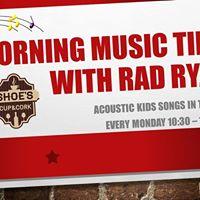 Morning Music Time with Rad Ryan