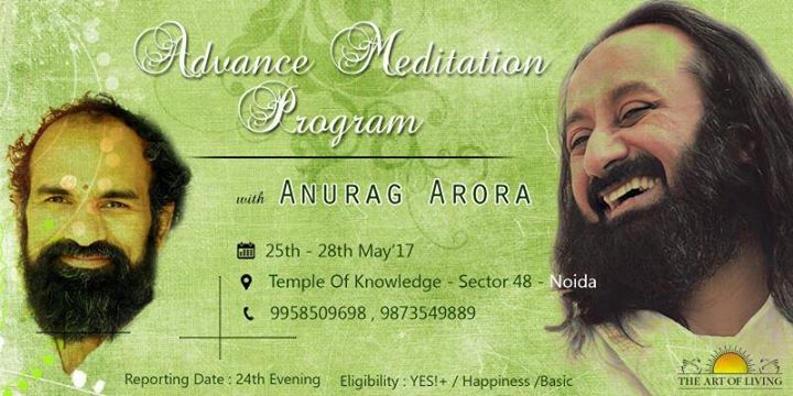 Event DetailsAdvance Meditation Course with  Anurag Arora at Art Of Living  . Art Of Living Noida Timings. Home Design Ideas