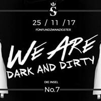 We Are Dark and Dirty No. 7