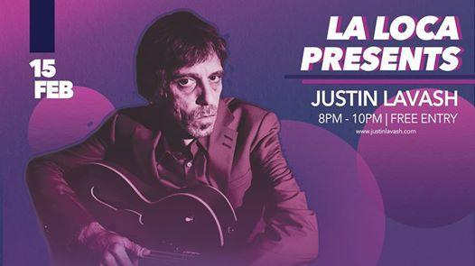 La Loca Presents Justin Lavash