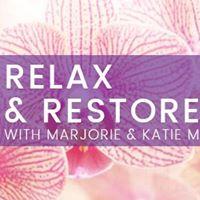 Relax &amp Restore with Marjorie &amp Katie M.