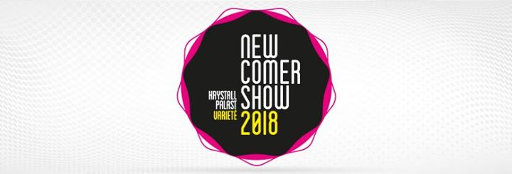Newcomershow 2018 - The International Variety Festival