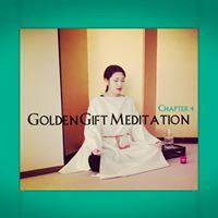 Golden Gift Meditation Chapter 4