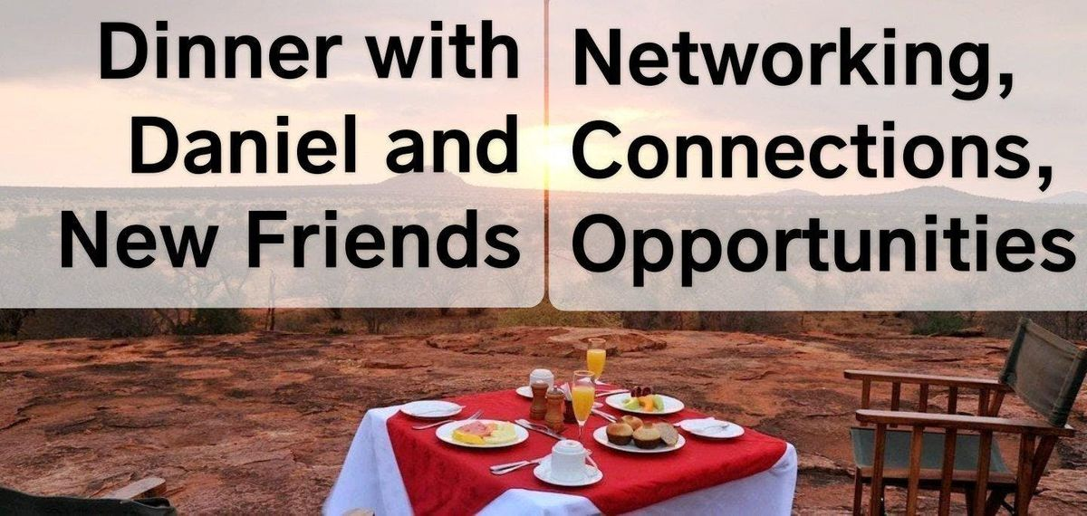 Networking Dinner with Daniel