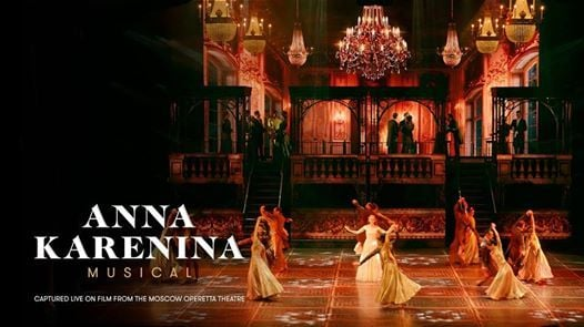 Moscow Operetta Theatres Anna Karenina Musical in HD in Arvada