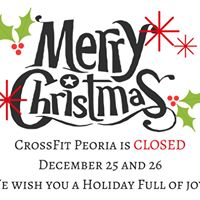 CrossFit Peoria is Closed Christmas Day and the 26th