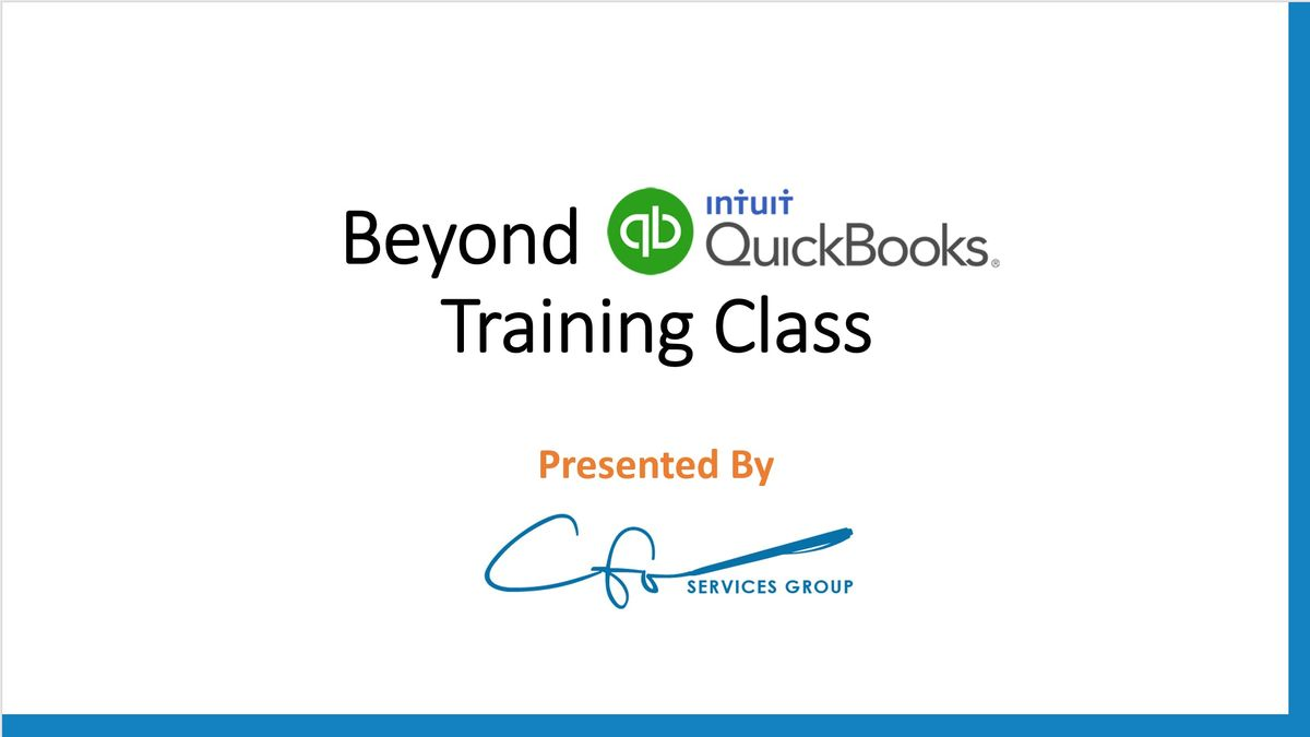 Beyond QuickBooks Training Class (In Person)