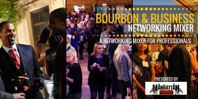 Bourbon &amp Business Networking Mixer
