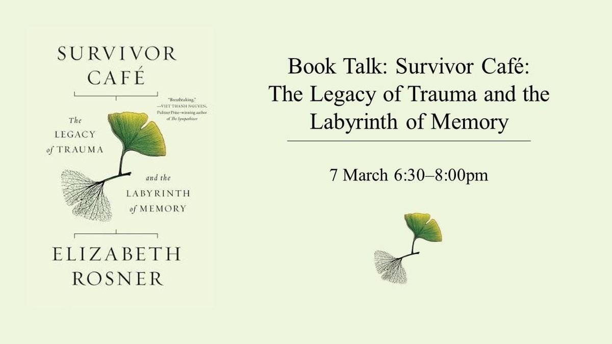 Book Talk Survivor Caf The Legacy of Trauma and the Labyrinth of Memory