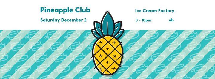 The Pineapple Club Ice Cream Factory