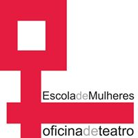 Escola de Mulheres - Oficina de Teatro