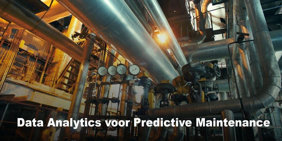 Data Analytics voor Predictive Maintenance  12 13 & 26 maart 2019  Amsterdam