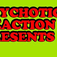 Psychotic Reaction Presents