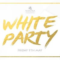 Mantra Presents Ibiza White Party