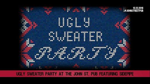 The John St. Pubs 6th Annual Ugly Sweater Party (ft. Sidepipe)