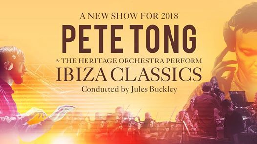 Pete Tong & Heritage Orchestra - Ibiza Classics Belfast