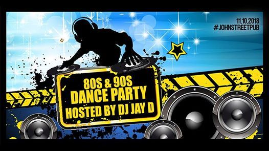 80s & 90s Dance Party (Hosted by DJ Jay D)