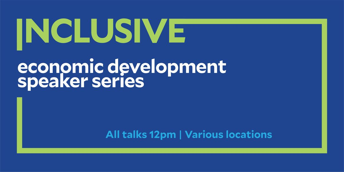Inclusive Economic Development Speaker Series