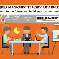 Digital Marketing Training Orientation powered by Delhi Startups