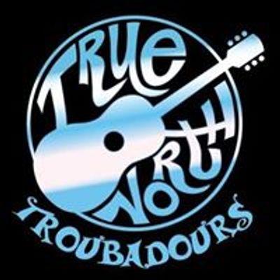 True North Troubadours
