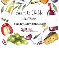 Farm to Table Wine Dinner at BRIX