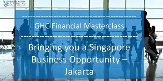 GHC Financial MasterclassBringing you a Singapore Business Opportunity JKT