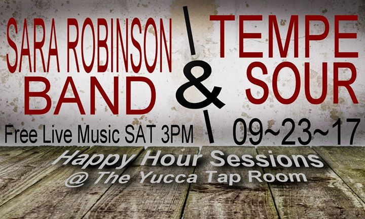 Tempe Sour & Sara Robinson Band Happy Hour Sessions Yucca Tap
