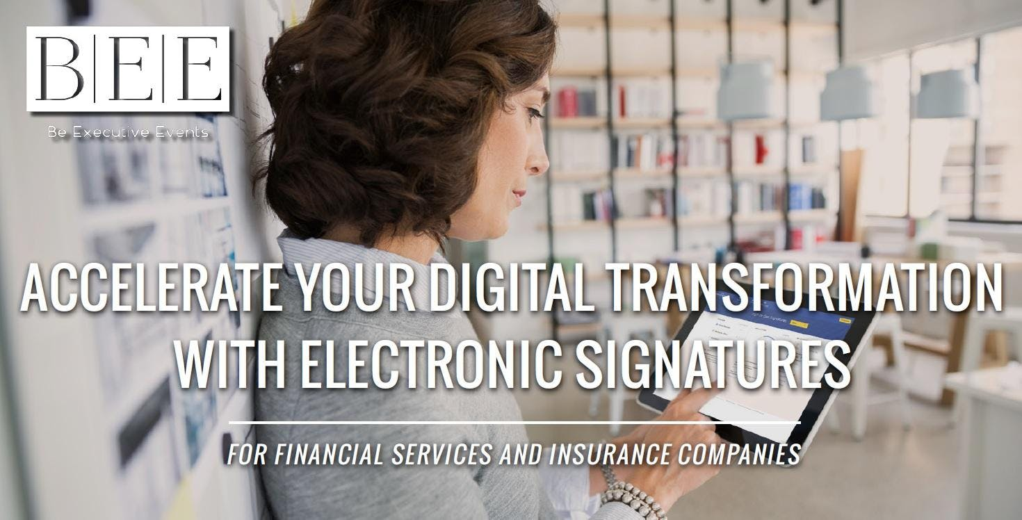 Exclusive Executive Dinner Accelerate your Digital Transformation with Electronic Signatures