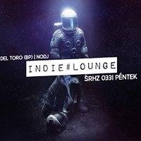 INDIELOUNGE  Az Indie zene legjobbjai - delToro NoDj 0331pntek
