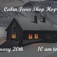 Cabin Fever Shop Hop