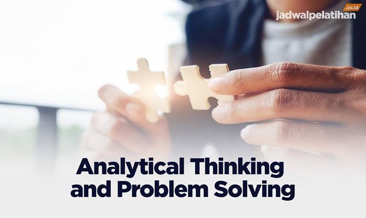 Analytical Thinking dan Problem Solving