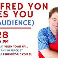 Manfred Yon Loves You (The Audience) Fringe World 2018
