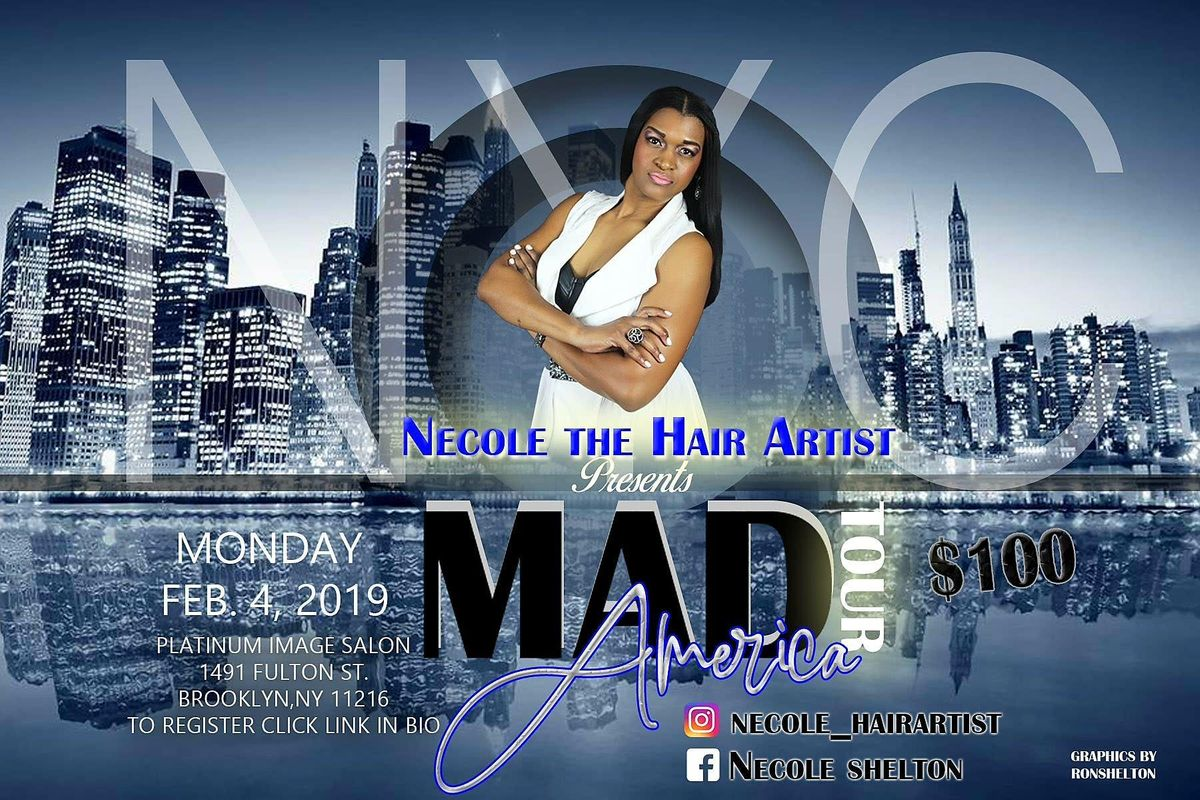 MAD TOUR AMERICA (NEW YORK)with NECOLE THE HAIRARTIST