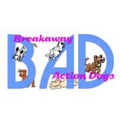 Breakaway Action Dogs, Inc.