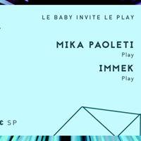 Baby Club invite le Play Mika Paoleti  Immek