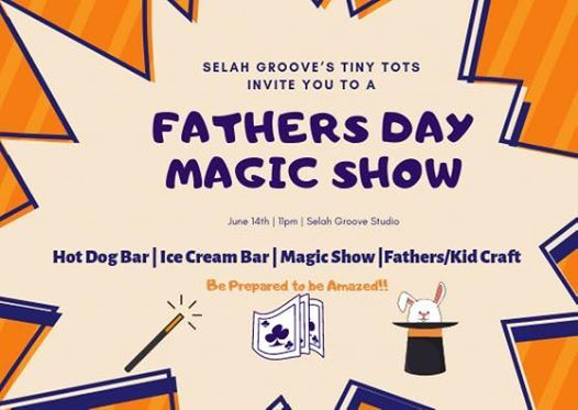 Tiny Tots Father S Day Magic Show At Selah Groove Creative Arts