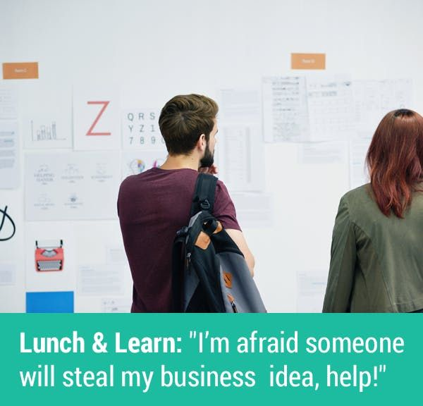 ATDC Lunch and Learn Im afraid someone will steal my business ideas help