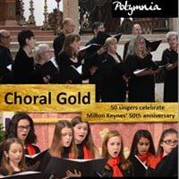 Choral Gold - 2 choirs celebrate Milton Keynes 50th anniversary