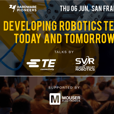 Developing Robotics Tech Today and Tomorrow - Talks by TE Connectivity SV Robotics and more
